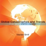 Book Review: Vaclav Smil – Global Catastrophes and Trends