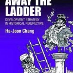 "Review of ""Kicking Away the Ladder"" by Ha-Joon Chang"