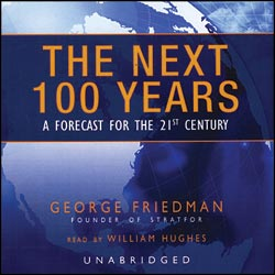 The Next 100 Years >> Book Review George Friedman The Next 100 Years