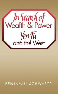in-search-of-wealth-and-power-benjamin-schwartz